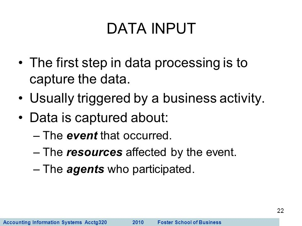 DATA INPUT The first step in data processing is to capture the data.