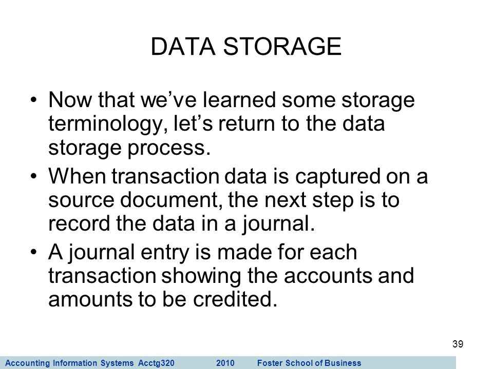 DATA STORAGE Now that we've learned some storage terminology, let's return to the data storage process.