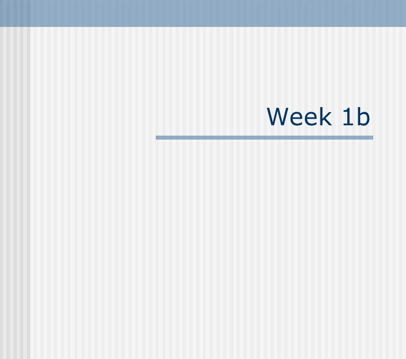 Week 1b