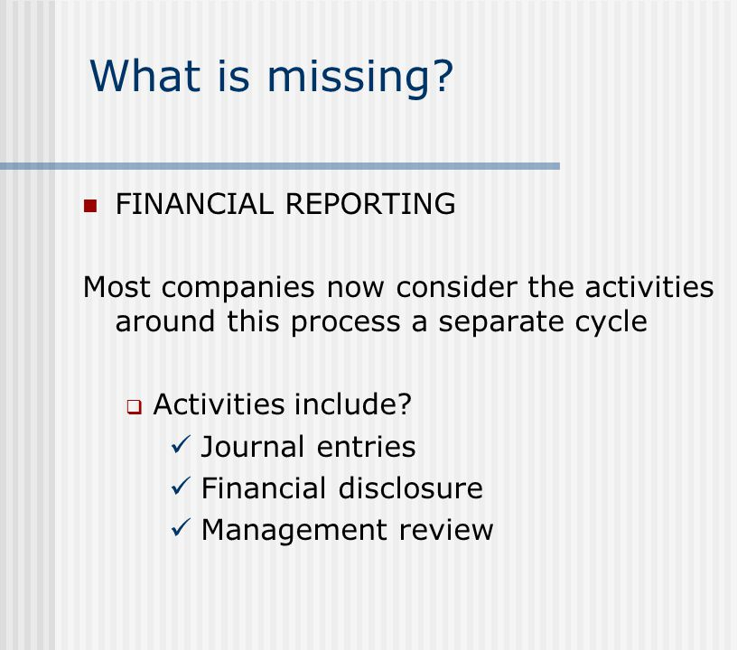 What is missing FINANCIAL REPORTING