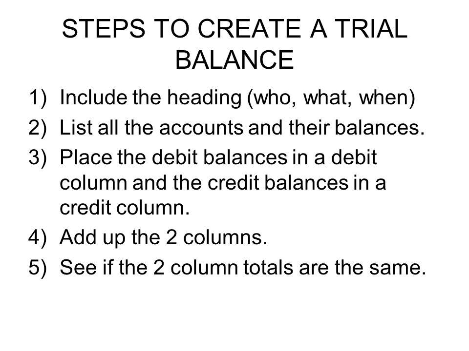 STEPS TO CREATE A TRIAL BALANCE