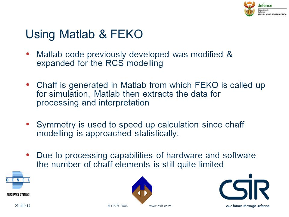 Using Matlab & FEKO Matlab code previously developed was modified & expanded for the RCS modelling.