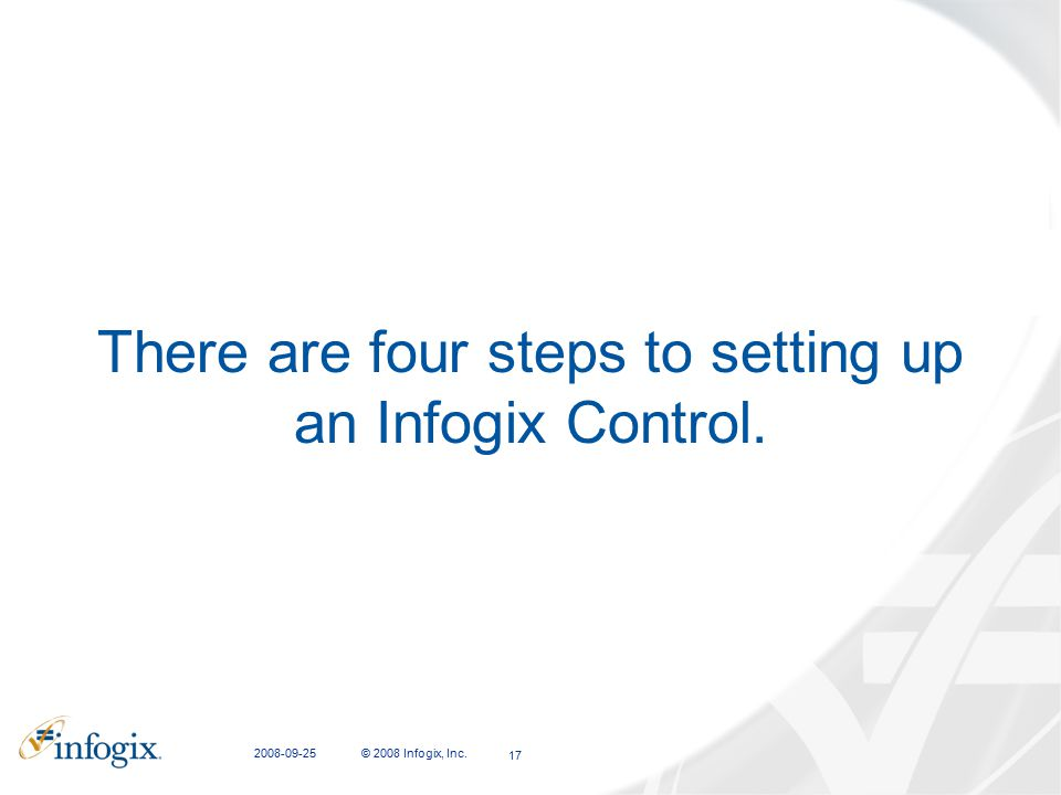 There are four steps to setting up an Infogix Control.