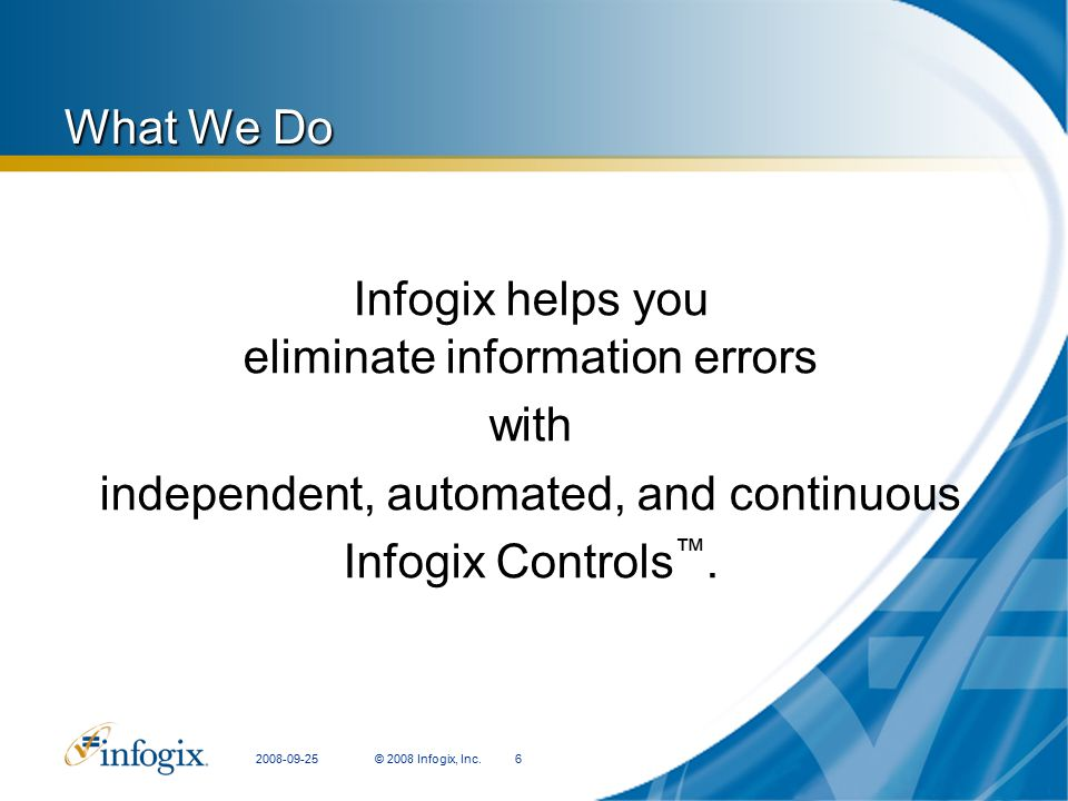 Infogix helps you eliminate information errors with