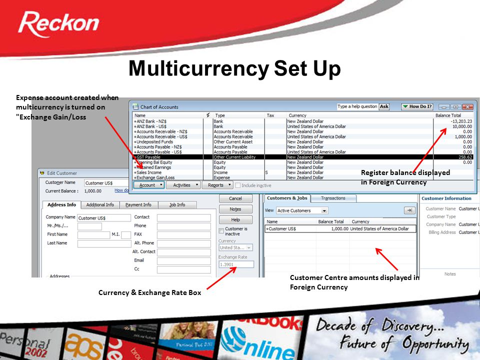 Multicurrency Set Up Expense account created when multicurrency is turned on Exchange Gain/Loss. Register balance displayed in Foreign Currency.