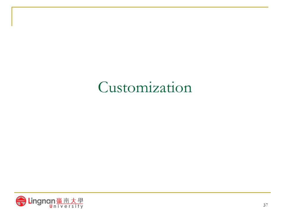 Customization