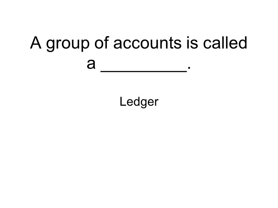 A group of accounts is called a _________.
