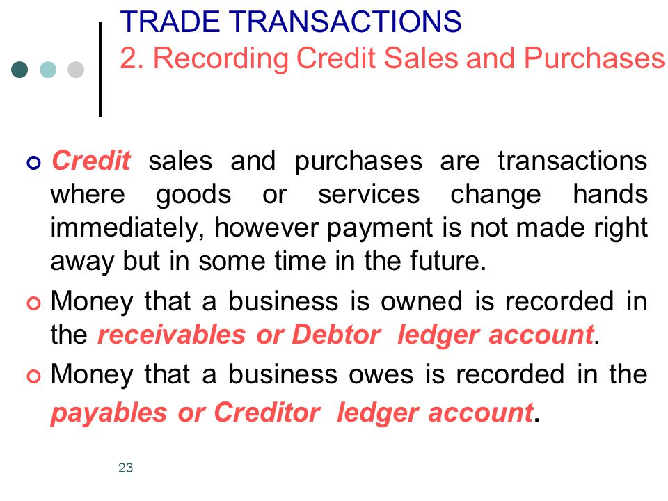 TRADE TRANSACTIONS 2. Recording Credit Sales and Purchases