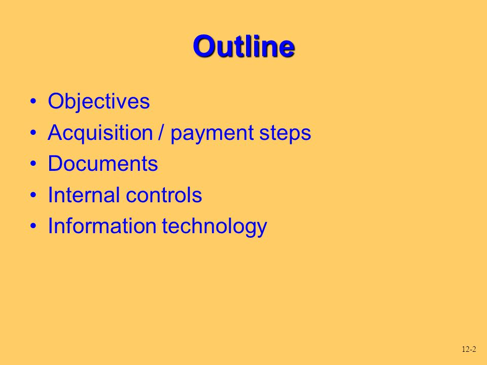 Outline Objectives Acquisition / payment steps Documents