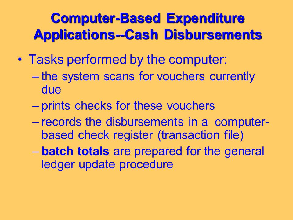 Computer-Based Expenditure Applications--Cash Disbursements