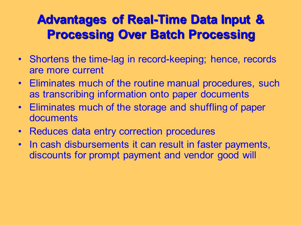 Advantages of Real-Time Data Input & Processing Over Batch Processing