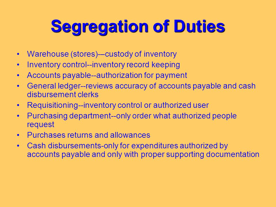 Segregation of Duties Warehouse (stores)-–custody of inventory