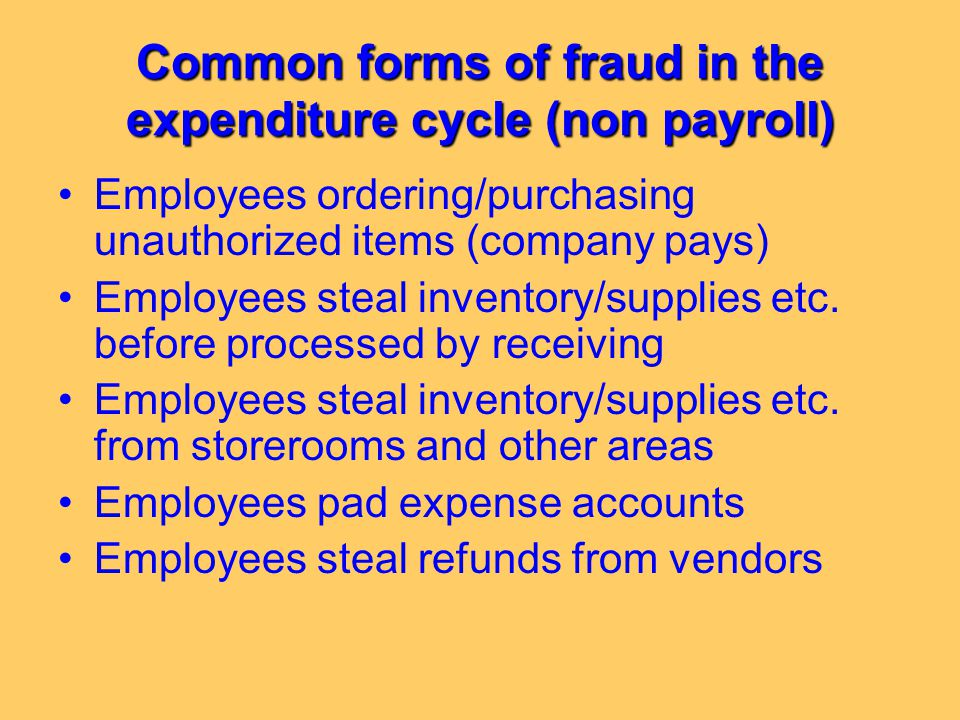 Common forms of fraud in the expenditure cycle (non payroll)
