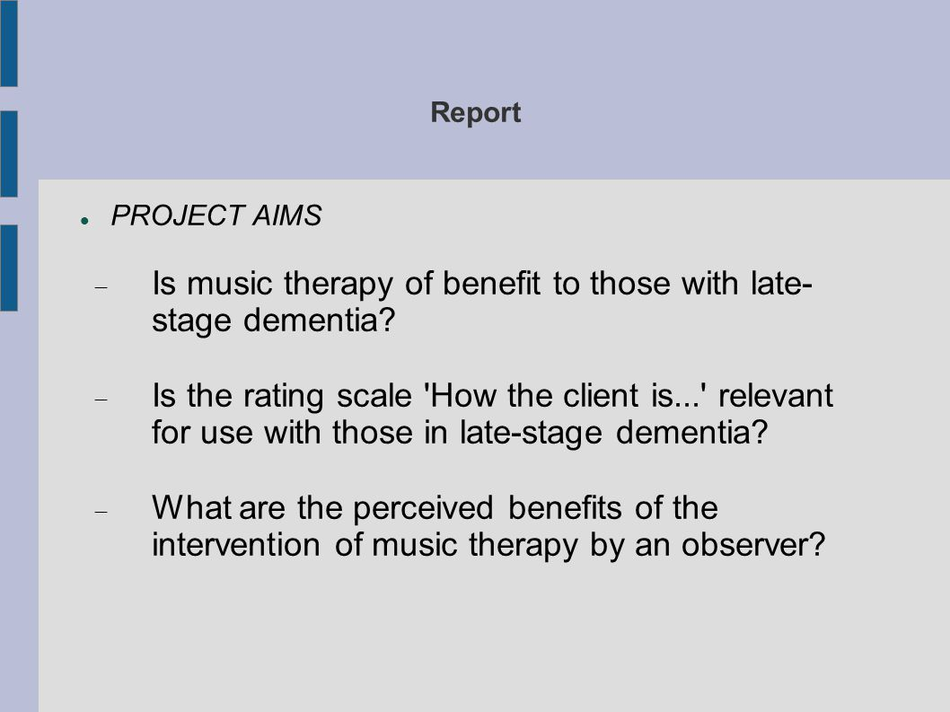 Is music therapy of benefit to those with late-stage dementia