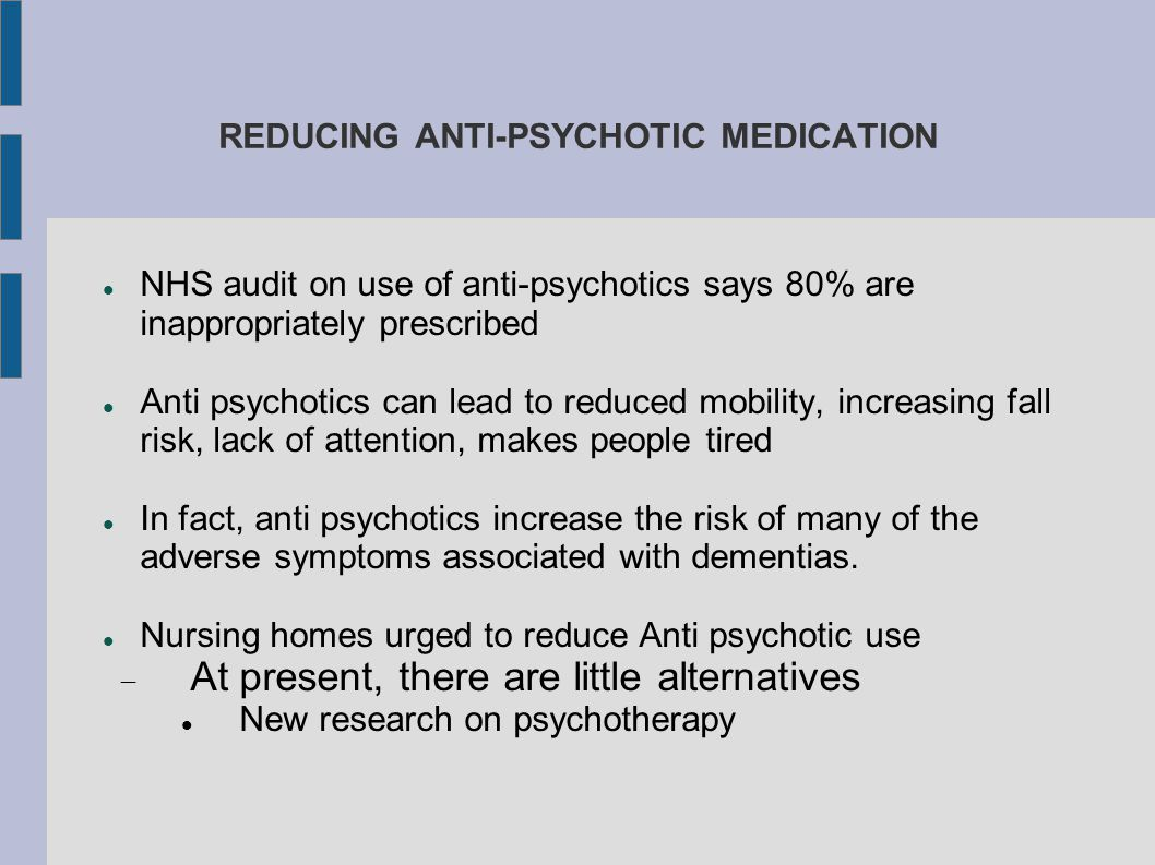 REDUCING ANTI-PSYCHOTIC MEDICATION