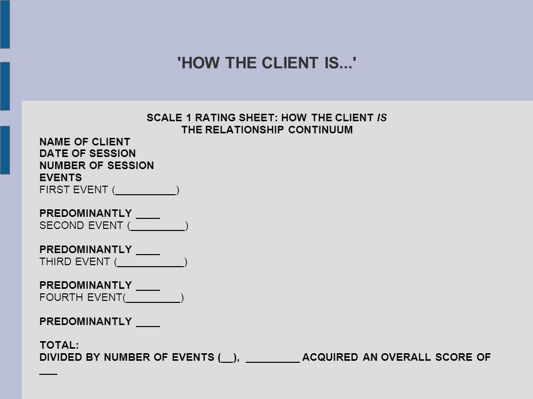 SCALE 1 RATING SHEET: HOW THE CLIENT IS THE RELATIONSHIP CONTINUUM