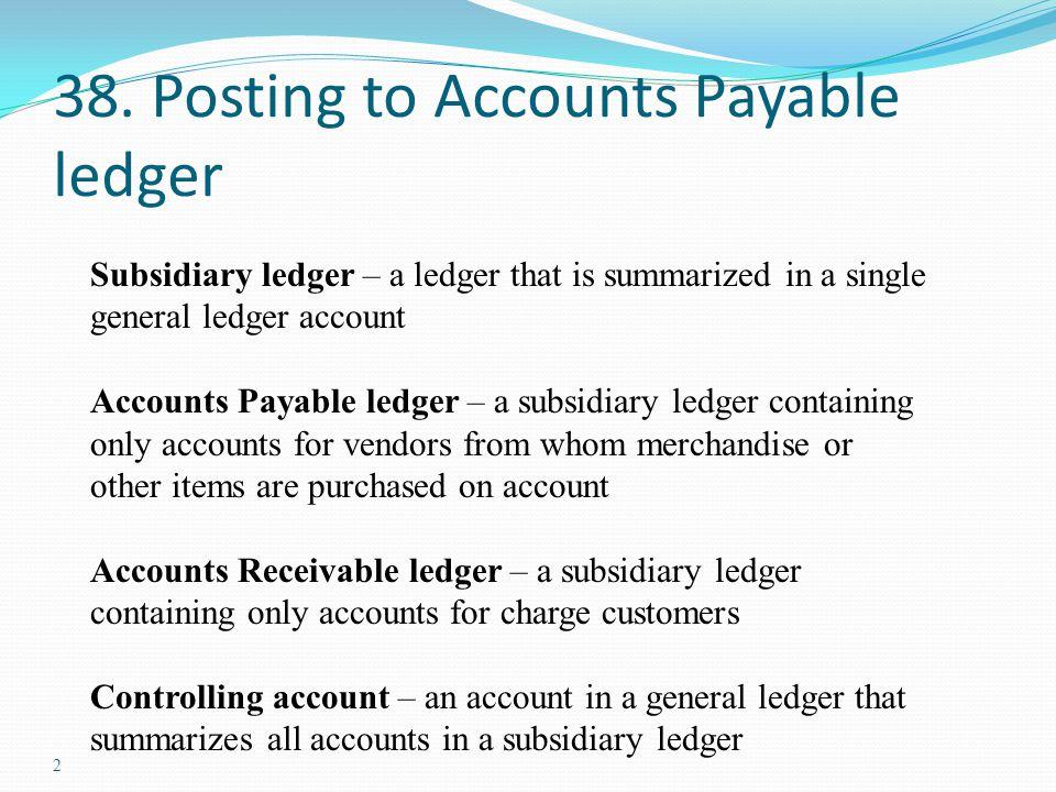 38. Posting to Accounts Payable ledger