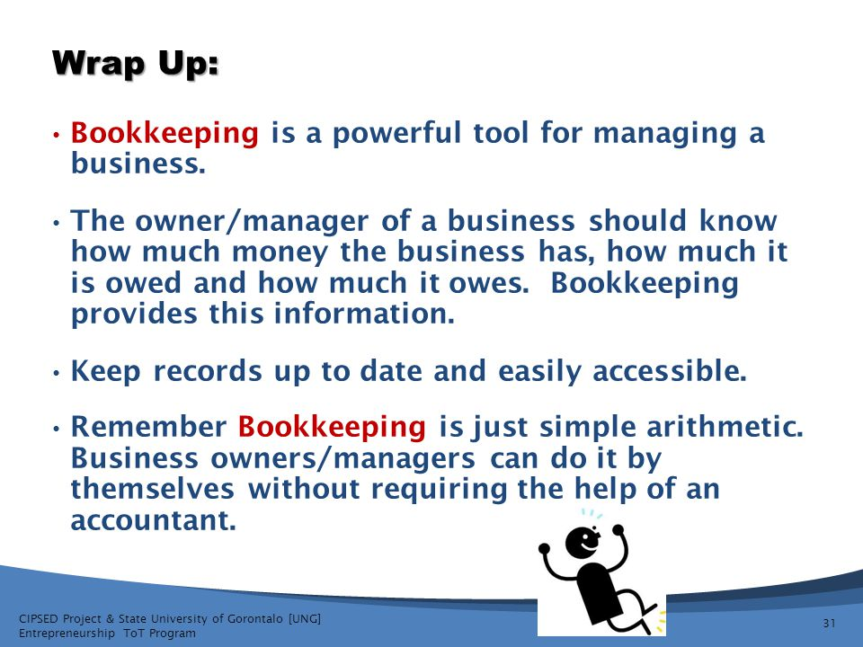 Wrap Up: Bookkeeping is a powerful tool for managing a business.