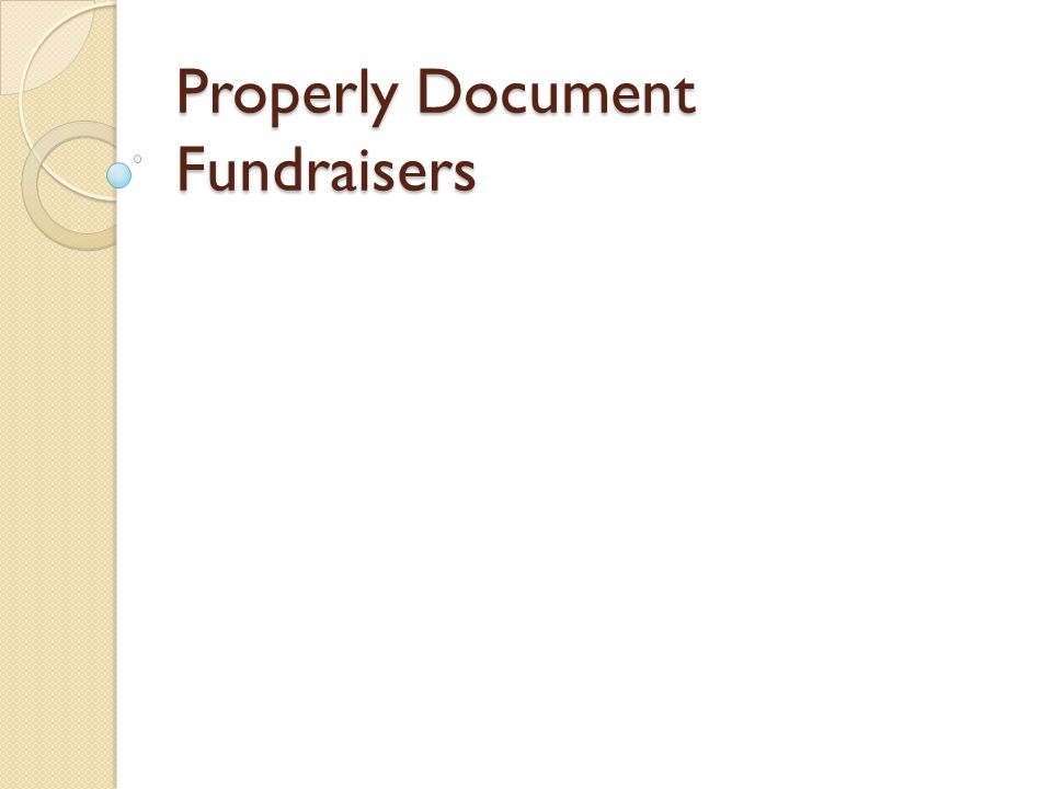 Properly Document Fundraisers