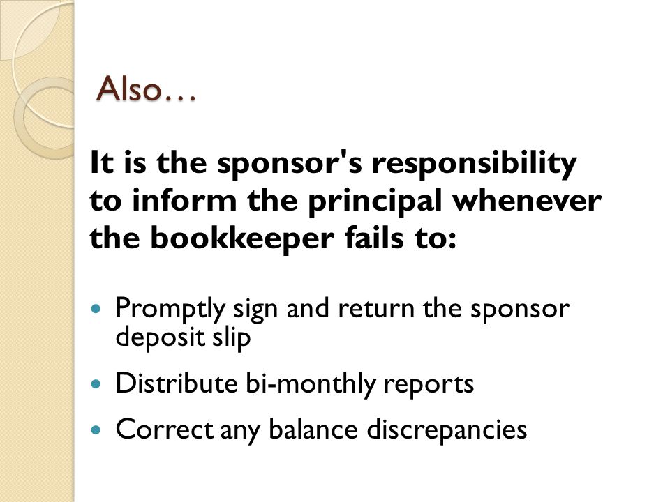 Also… It is the sponsor s responsibility