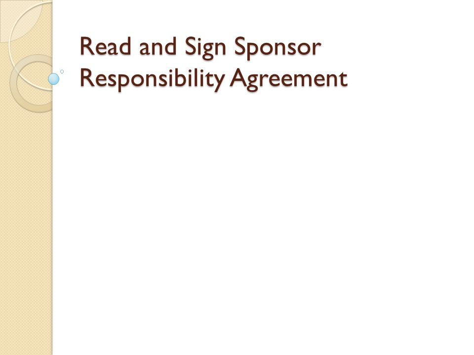 Read and Sign Sponsor Responsibility Agreement
