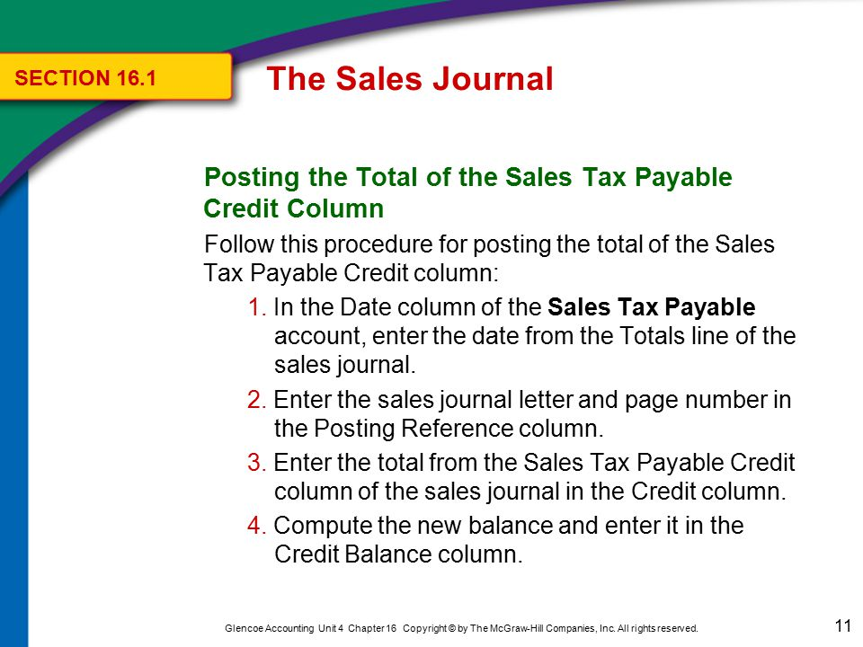 The Sales Journal SECTION 16.1. Posting the Total of the Sales Tax Payable Credit Column.