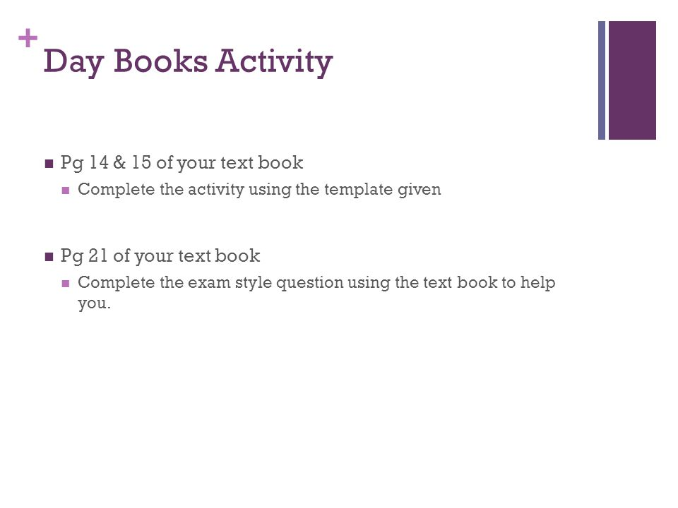 Day Books Activity Pg 14 & 15 of your text book
