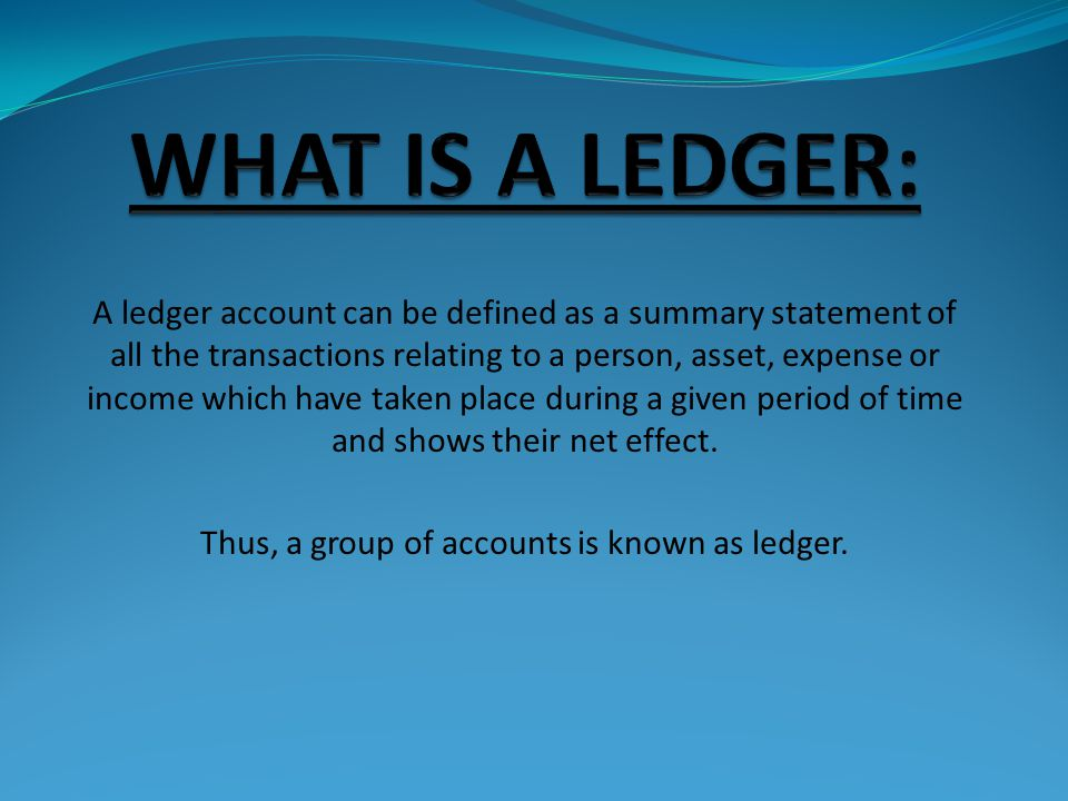 Thus, a group of accounts is known as ledger.