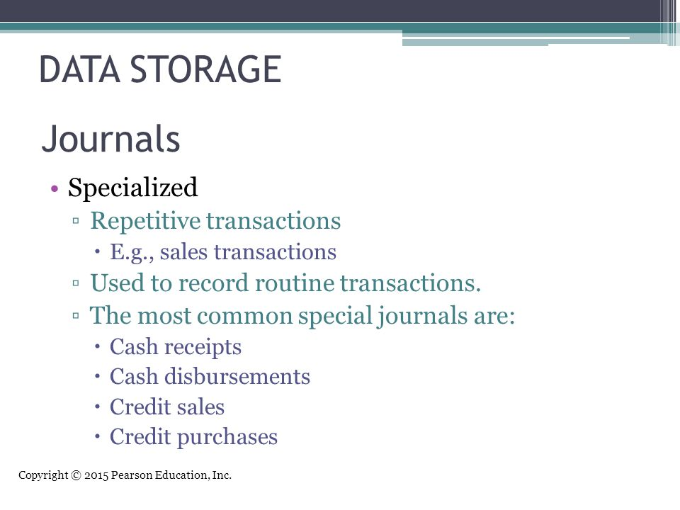 DATA STORAGE Journals Specialized Repetitive transactions