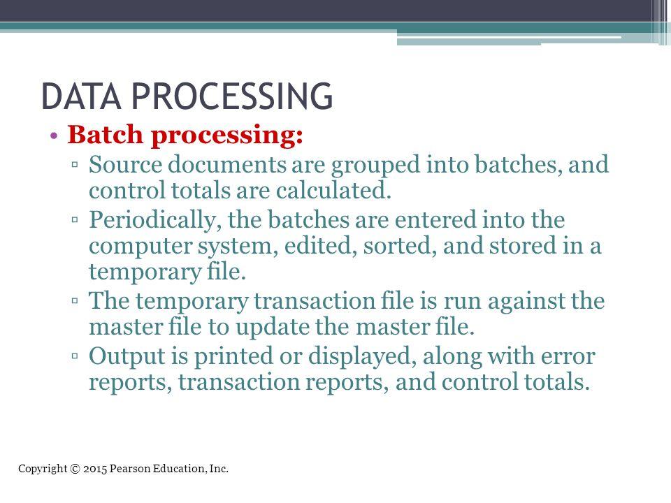 DATA PROCESSING Batch processing: