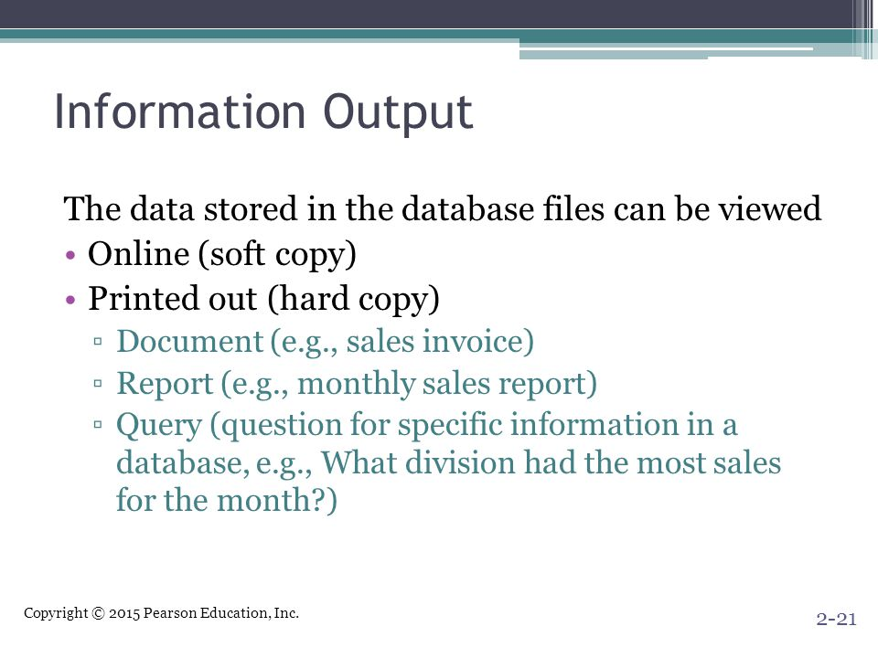 Information Output The data stored in the database files can be viewed
