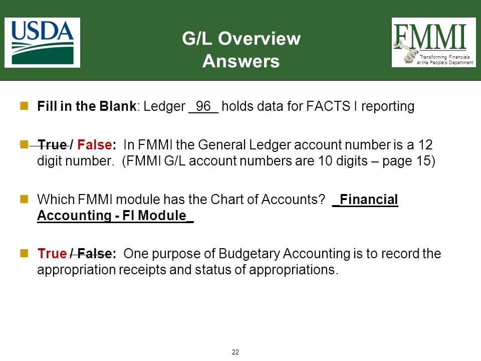 G/L Overview Answers Fill in the Blank: Ledger _96_ holds data for FACTS I reporting.