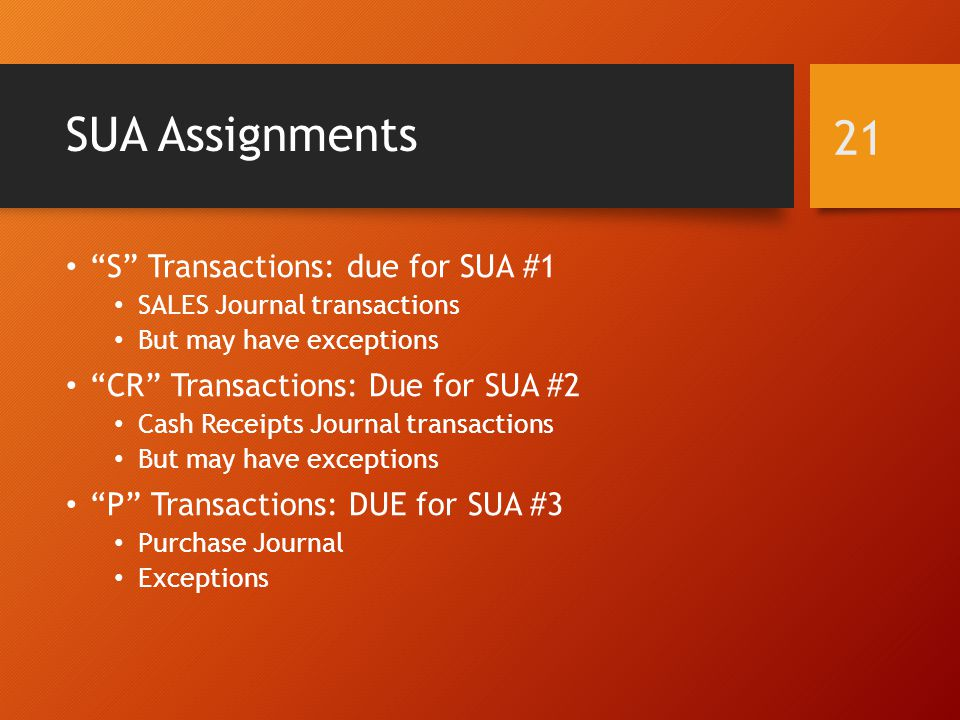 SUA Assignments S Transactions: due for SUA #1