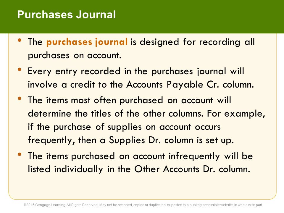 Purchases Journal The purchases journal is designed for recording all purchases on account.