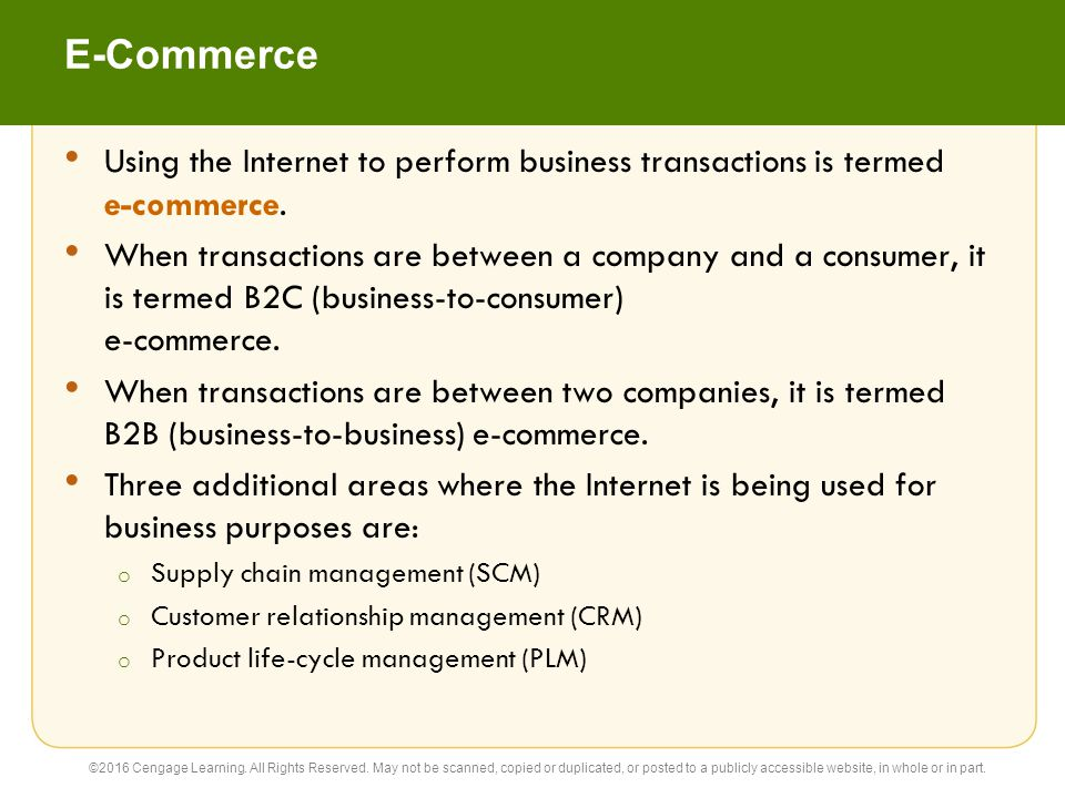 E-Commerce Using the Internet to perform business transactions is termed e-commerce.