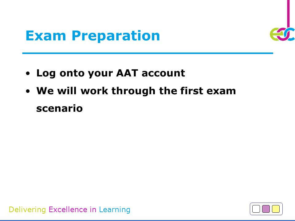 Exam Preparation Log onto your AAT account