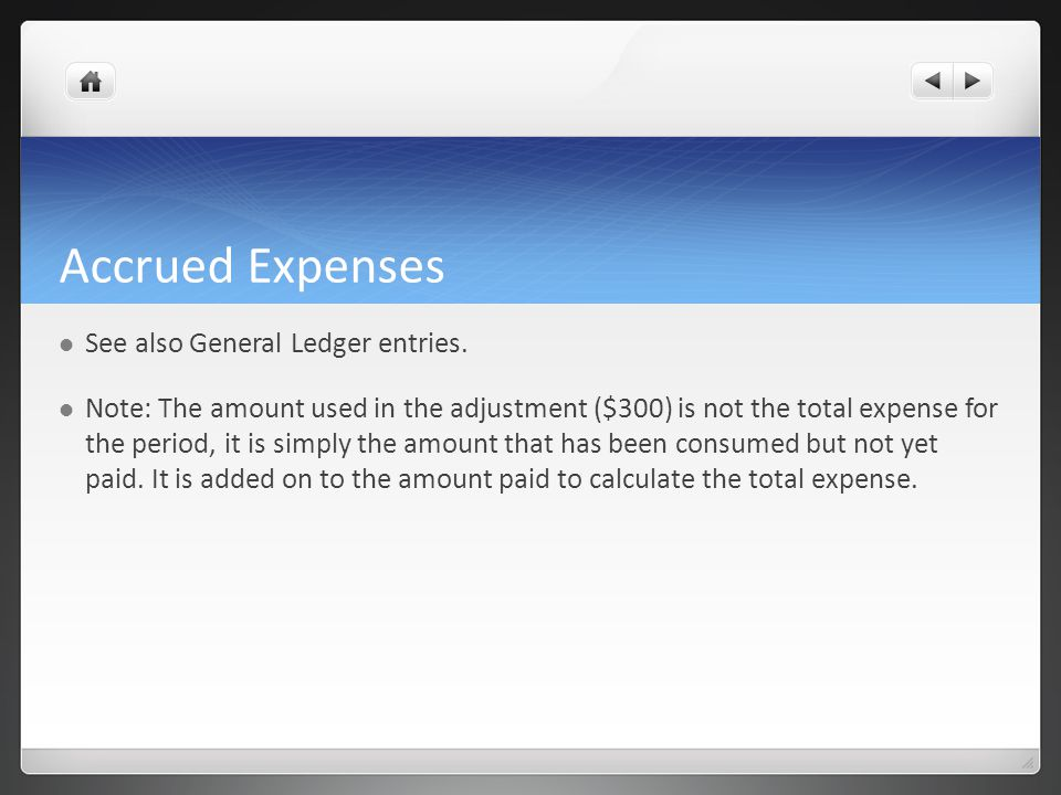 Accrued Expenses See also General Ledger entries.