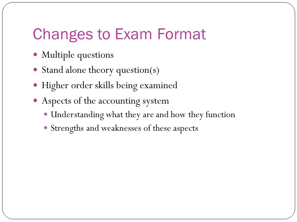 Changes to Exam Format Multiple questions
