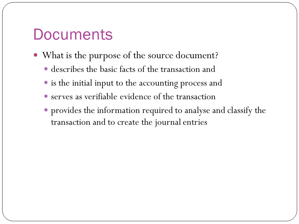 Documents What is the purpose of the source document