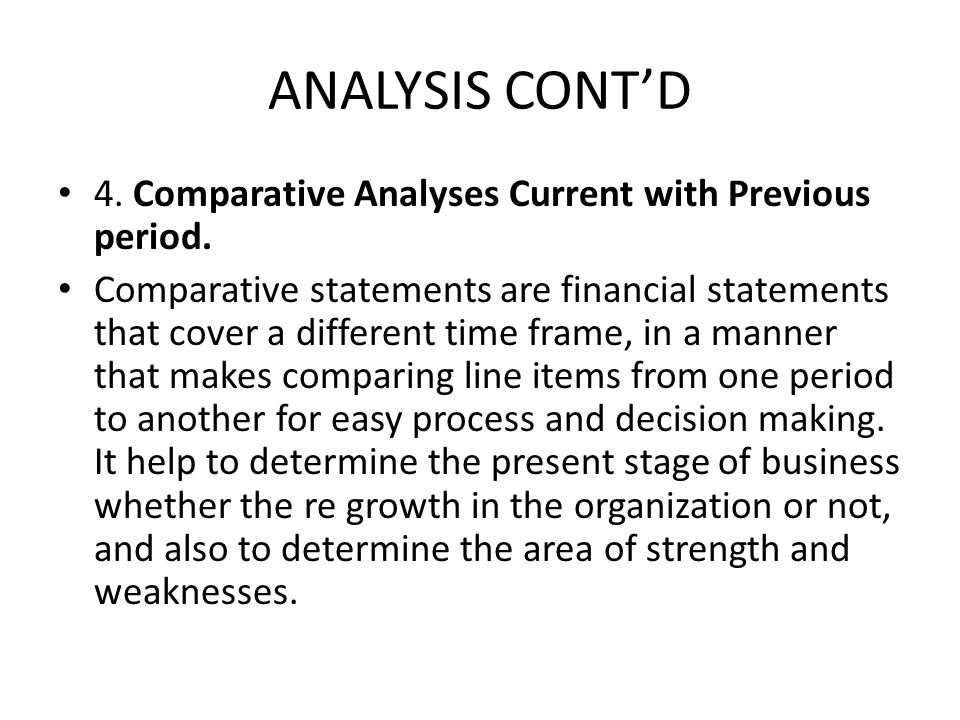 ANALYSIS CONT'D 4. Comparative Analyses Current with Previous period.