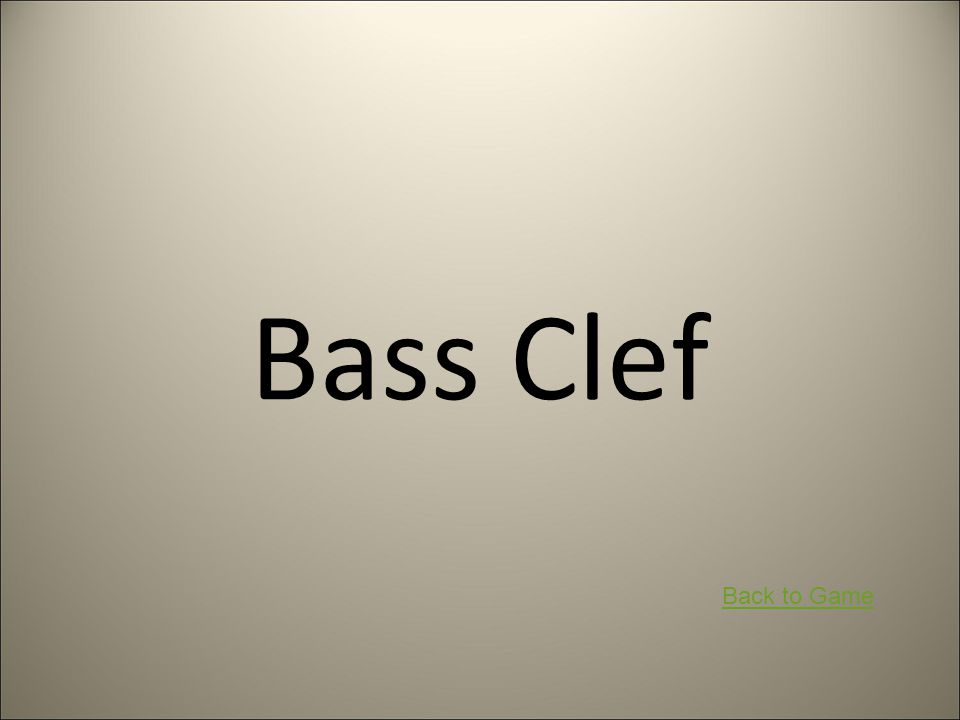 Bass Clef Back to Game