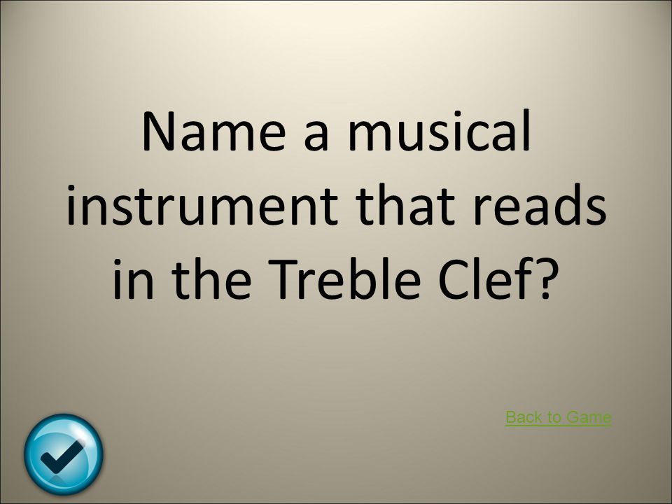 Name a musical instrument that reads in the Treble Clef