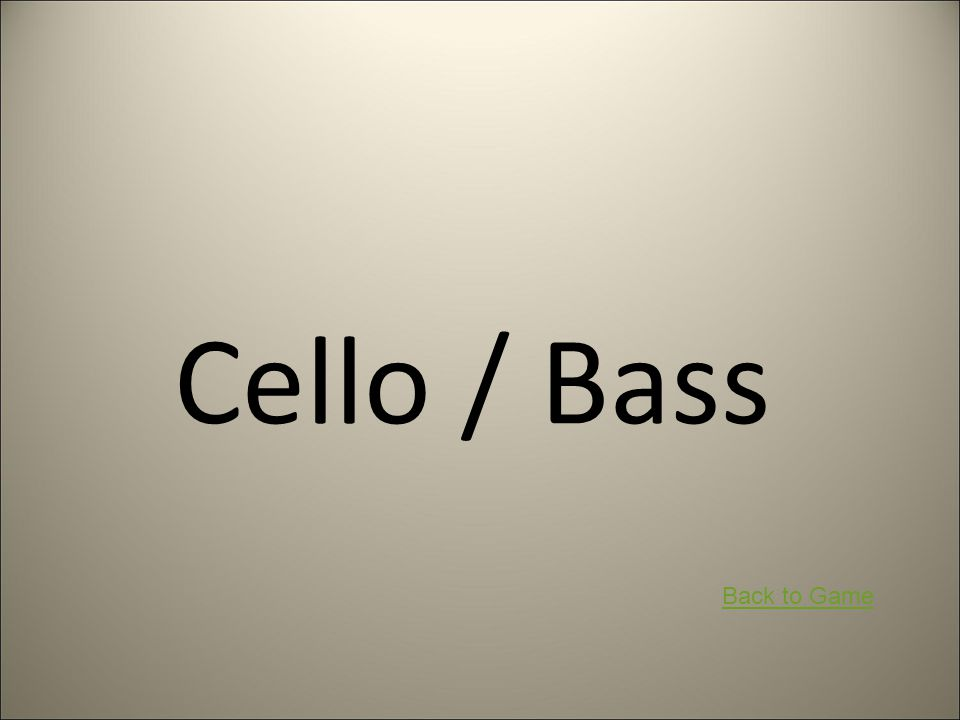 Cello / Bass Back to Game