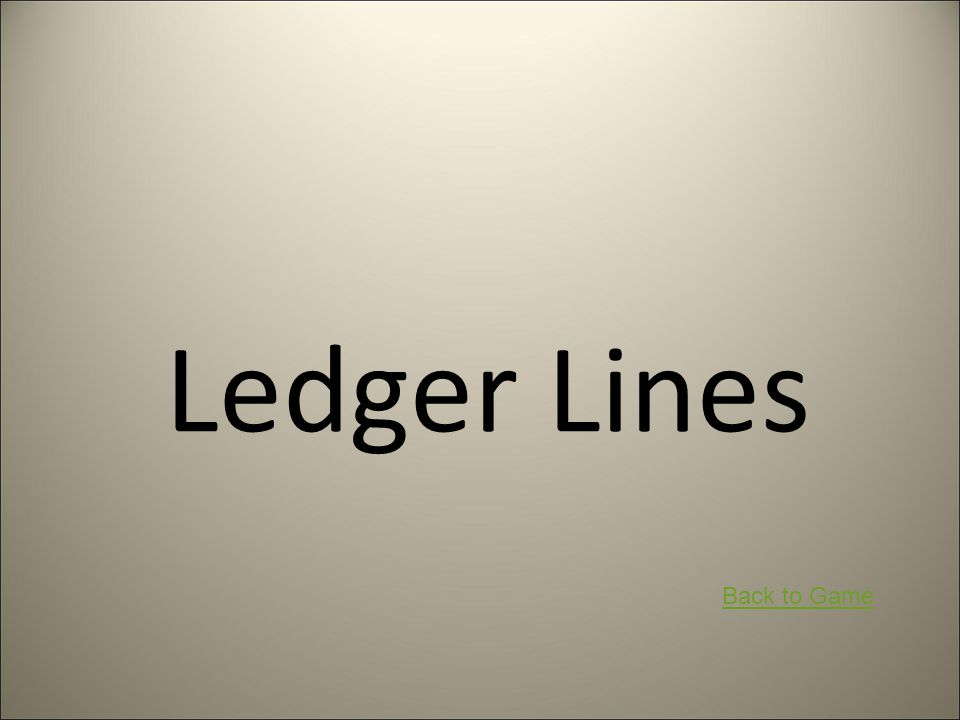Ledger Lines Back to Game