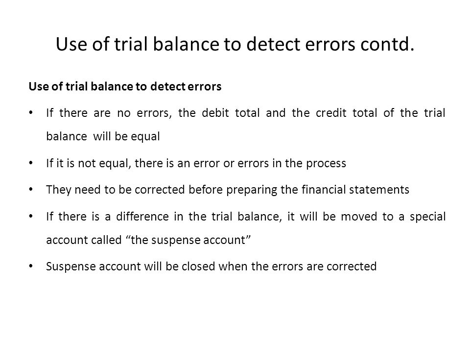 Use of trial balance to detect errors contd.