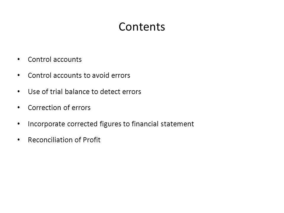 Contents Control accounts Control accounts to avoid errors