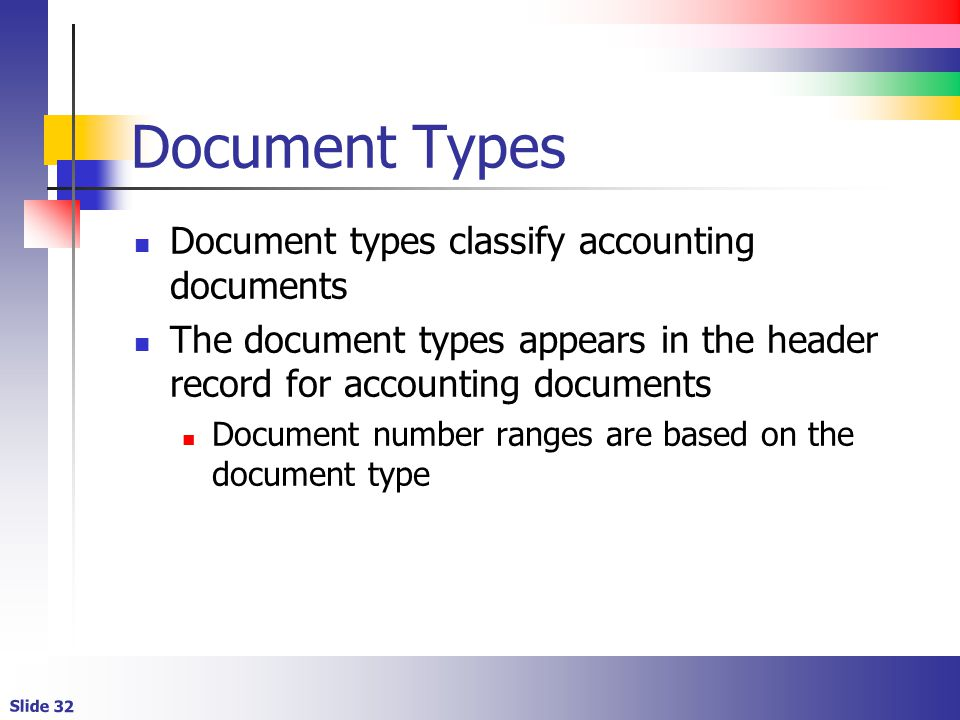 Document Types Document types classify accounting documents