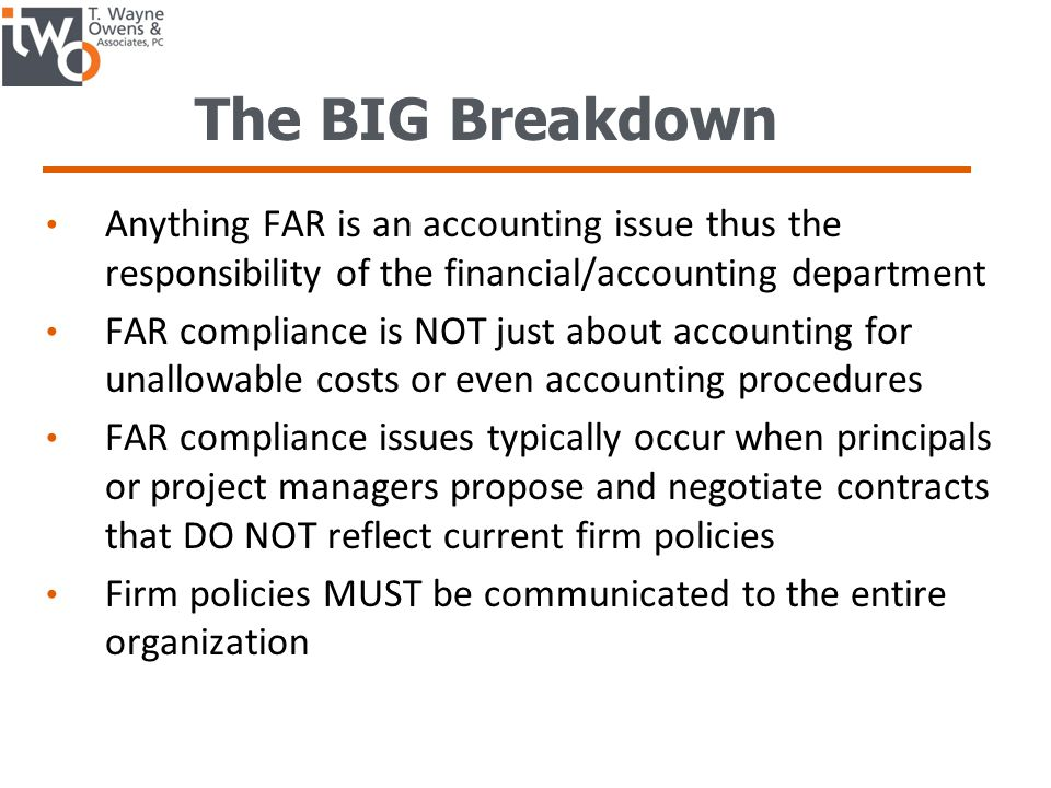 The BIG Breakdown Anything FAR is an accounting issue thus the responsibility of the financial/accounting department.