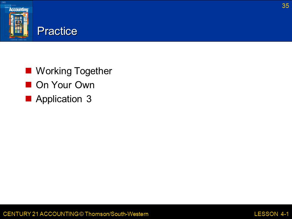 Practice Working Together On Your Own Application 3 LESSON 4-1