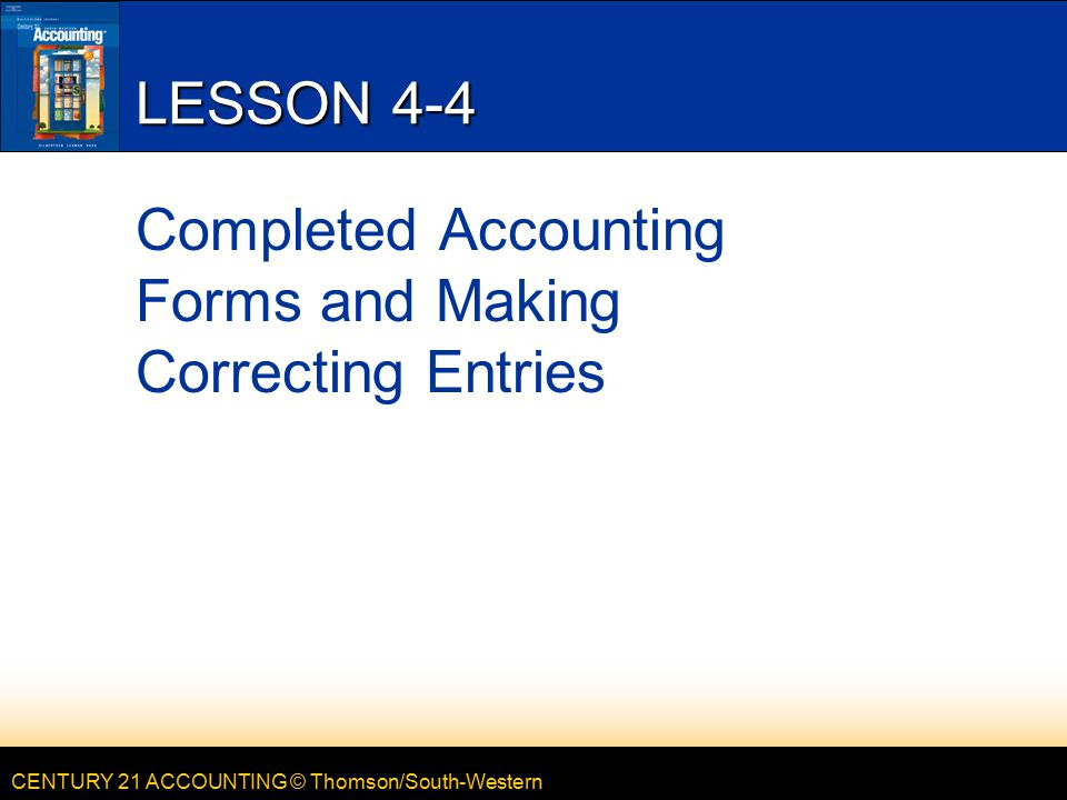 Completed Accounting Forms and Making Correcting Entries